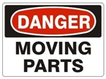 DANGER MOVING PARTS Sign - Choose 7 X 10 - 10 X 14, Pressure Sensitive Vinyl, Plastic or Aluminum.