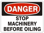 DANGER STOP MACHINERY BEFORE OILING Sign - Choose 7 X 10 - 10 X 14, Pressure Sensitive Vinyl, Plastic or Aluminum.
