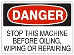DANGER STOP THIS MACHINE BEFORE OILING, WIPING OR REPAIRING Sign - Choose 7 X 10 - 10 X 14, Pressure Sensitive Vinyl, Plastic or Aluminum.