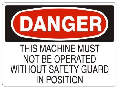 Danger This Machine Must Not Be Operated Without Safety Guards In Position Sign - Choose 7 X 10 - 10 X 14, Pressure Sensitive Vinyl, Plastic or Aluminum.
