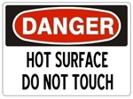 Danger Hot Surface Do Not Touch Sign - Choose 7 X 10 - 10 X 14, Pressure Sensitive Vinyl, Plastic or Aluminum.