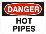 Danger Hot Pipes Sign - Choose 7 X 10 - 10 X 14, Pressure Sensitive Vinyl, Plastic or Aluminum.