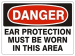 DANGER EAR PROTECTION MUST BE WORN IN THIS AREA Sign - Choose 7 X 10 - 10 X 14, Pressure Sensitive Vinyl, Plastic or Aluminum.