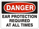 DANGER EAR PROTECTION REQUIRED AT ALL TIMES Sign - Choose 7 X 10 - 10 X 14, Pressure Sensitive Vinyl, Plastic or Aluminum.