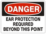 DANGER EAR PROTECTION REQUIRED BEYOND THIS POINT Sign - Choose 7 X 10 - 10 X 14, Pressure Sensitive Vinyl, Plastic or Aluminum.