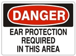 DANGER EAR PROTECTION REQUIRED IN THIS AREA Sign - Choose 7 X 10 - 10 X 14, Pressure Sensitive Vinyl, Plastic or Aluminum.