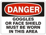 DANGER GOGGLES OR FACE SHIELD MUST BE WORN IN THIS AREA Sign - Choose 7 X 10 - 10 X 14, Pressure Sensitive Vinyl, Plastic or Aluminum.