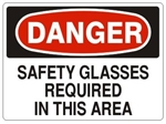 DANGER SAFETY GLASSES REQUIRED IN THIS AREA Sign - , Choose 7 X 10 - 10 X 14, Self Adhesive Vinyl, Plastic or Aluminum