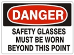 DANGER SAFETY GLASSES MUST BE WORN BEYOND THIS POINT Sign - Choose 7 X 10 - 10 X 14, Pressure Sensitive Vinyl, Plastic or Aluminum.