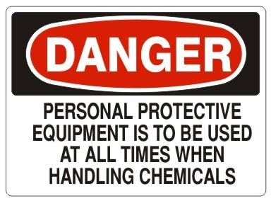 Danger Personal Protective Equipment To Be Used When Handling Chemicals Sign - Choose 7 X 10 - 10 X 14, Pressure Sensitive Vinyl, Plastic or Aluminum.