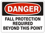 DANGER FALL PROTECTION REQUIRED BEYOND THIS POINT Sign - Choose 7 X 10 - 10 X 14, Pressure Sensitive Vinyl, Plastic or Aluminum.