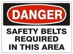 DANGER SAFETY BELTS REQUIRED IN THIS AREA Sign - Choose 7 X 10 - 10 X 14, Pressure Sensitive Vinyl, Plastic or Aluminum.
