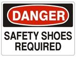DANGER SAFETY SHOES REQUIRED Sign - Choose 7 X 10 - 10 X 14, Pressure Sensitive Vinyl, Plastic or Aluminum.