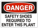 DANGER SAFETY SHOES REQUIRED TO ENTER THIS PLANT Sign - Choose 7 X 10 - 10 X 14, Pressure Sensitive Vinyl, Plastic or Aluminum.