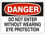 DANGER DO NOT ENTER WITHOUT WEARING EYE PROTECTION Sign - Choose 7 X 10 - 10 X 14, Pressure Sensitive Vinyl, Plastic or Aluminum.