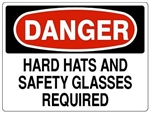 DANGER HARD HATS AND SAFETY GLASSES REQUIRED Sign - Choose 7 X 10 - 10 X 14, Pressure Sensitive Vinyl, Plastic or Aluminum.