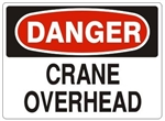 DANGER CRANE OVERHEAD Signs - Choose 7 X 10 - 10 X 14, Pressure Sensitive Vinyl, Plastic or Aluminum.