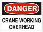 DANGER CRANE WORKING OVERHEAD Sign - Choose 7 X 10 - 10 X 14, Pressure Sensitive Vinyl, Plastic or Aluminum.