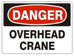 DANGER OVERHEAD CRANE Sign - Choose 7 X 10 - 10 X 14, Pressure Sensitive Vinyl, Plastic or Aluminum.