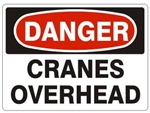 DANGER CRANES OVERHEAD Signs - Choose 7 X 10 - 10 X 14, Pressure Sensitive Vinyl, Plastic or Aluminum.