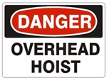 DANGER OVERHEAD HOIST Signs - Choose 7 X 10 - 10 X 14, Pressure Sensitive Vinyl, Plastic or Aluminum.