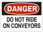 DANGER DO NOT RIDE ON CONVEYORS Sign - Choose 7 X 10 - 10 X 14, Pressure Sensitive Vinyl, Plastic or Aluminum.