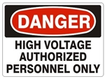DANGER HIGH VOLTAGE AUTHORIZED PERSONNEL ONLY Sign - Choose 7 X 10 - 10 X 14, Pressure Sensitive Vinyl, Plastic or Aluminum.