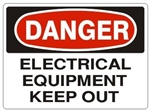 DANGER ELECTRICAL EQUIPMENT KEEP OUT Sign - Choose 7 X 10 - 10 X 14, Pressure Sensitive Vinyl, Plastic or Aluminum.