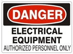 DANGER ELECTRICAL EQUIPMENT AUTHORIZED PERSONNEL ONLY Sign - Choose 7 X 10 - 10 X 14, Self Adhesive Vinyl, Plastic or Aluminum.