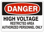 DANGER HIGH VOLTAGE RESTRICTED AREA AUTHORIZED PERSONNEL ONLY Sign - Choose 7 X 10 - 10 X 14, Pressure Sensitive Vinyl, Plastic or Aluminum.