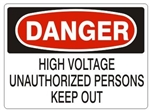 DANGER HIGH VOLTAGE UNAUTHORIZED PERSONS KEEP OUT Sign - Choose 7 X 10 - 10 X 14, Pressure Sensitive Vinyl, Plastic or Aluminum.