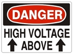 DANGER HIGH VOLTAGE ABOVE with UP ARROWS Signs - Choose 7 X 10 - 10 X 14, Pressure Sensitive Vinyl, Plastic or Aluminum.