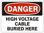 DANGER HIGH VOLTAGE CABLE BURIED HERE Sign - Choose 7 X 10 - 10 X 14, Pressure Sensitive Vinyl, Plastic or Aluminum.