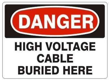 Danger High Voltage Cable Buried Here Signs