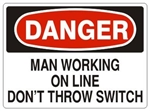 DANGER MAN WORKING ON LINE DON'T THROW SWITCH Sign - Choose 7 X 10 - 10 X 14, Pressure Sensitive Vinyl, Plastic or Aluminum.