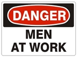 DANGER MEN AT WORK Sign - Choose 7 X 10 - 10 X 14, Pressure Sensitive Vinyl, Plastic or Aluminum.