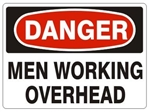 DANGER MEN WORKING OVERHEAD Sign - Choose 7 X 10 - 10 X 14, Pressure Sensitive Vinyl, Plastic or Aluminum.