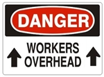 DANGER WORKERS OVERHEAD Sign - Choose 7 X 10 - 10 X 14, Pressure Sensitive Vinyl, Plastic or Aluminum.