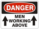 DANGER MEN WORKING ABOVE w/arrows Sign - Choose 7 X 10 - 10 X 14, Pressure Sensitive Vinyl, Plastic or Aluminum.