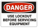 DANGER USE LOCKOUT BEFORE SERVICING EQUIPMENT Sign - Choose 7 X 10 - 10 X 14, Pressure Sensitive Vinyl, Plastic or Aluminum.