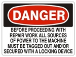 Danger Before Proceeding With Repair, Tag And Secure Locking Device Sign - Choose 7 X 10 - 10 X 14, Pressure Sensitive Vinyl, Plastic or Aluminum.