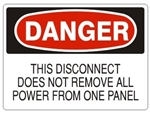 DANGER THIS DISCONNECT DOES NOT REMOVE ALL POWER FROM ONE PANEL Sign - Choose 7 X 10 - 10 X 14, Pressure Sensitive Vinyl, Plastic or Aluminum.