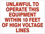 UNLAWFUL TO OPERATE THIS EQUIPMENT WITHIN 10 FEET OF HIGH VOLTAGE LINES, OSHA Safety Sign, Choose 7 X 10 - 10 X 14, Pressure Sensitive Vinyl, Plastic or Aluminum.