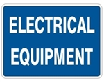 ELECTRICAL EQUIPMENT Safety Sign - Choose 7 X 10 - 10 X 14, Self adhesive Vinyl, Plastic or Aluminum.
