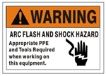 Warning ARC Flash and Shock Hazard Appropriate PPE and Tools Required when working on this equipment Sign - Choose 7 X 10 - 10 X 14, Self Adhesive Vinyl, Plastic or Aluminum.