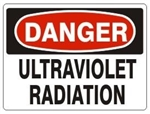 DANGER ULTRAVIOLET RADIATION OSHA Safety Sign - Choose 7 X 10 - 10 X 14, Self Adhesive Vinyl, Plastic or Aluminum.