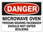Danger Microwave Oven Persons Wearing Pacemaker Should Not Enter Building Sign - Choose 7 X 10 - 10 X 14, Self Adhesive Vinyl, Plastic or Aluminum.