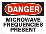 DANGER MICROWAVE FREQUENCIES PRESENT Sign - Choose 7 X 10 - 10 X 14, Self Adhesive Vinyl, Plastic or Aluminum.