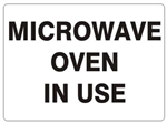 MICROWAVE OVEN IN USE Sign - Choose 7 X 10 - 10 X 14, Self Adhesive Vinyl, Plastic or Aluminum.