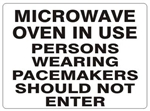 Microwave Oven In Use Persons Wearing Pacemakers Should Not Enter Sign - Choose 7 X 10 - 10 X 14, Self Adhesive Vinyl, Plastic or Aluminum.